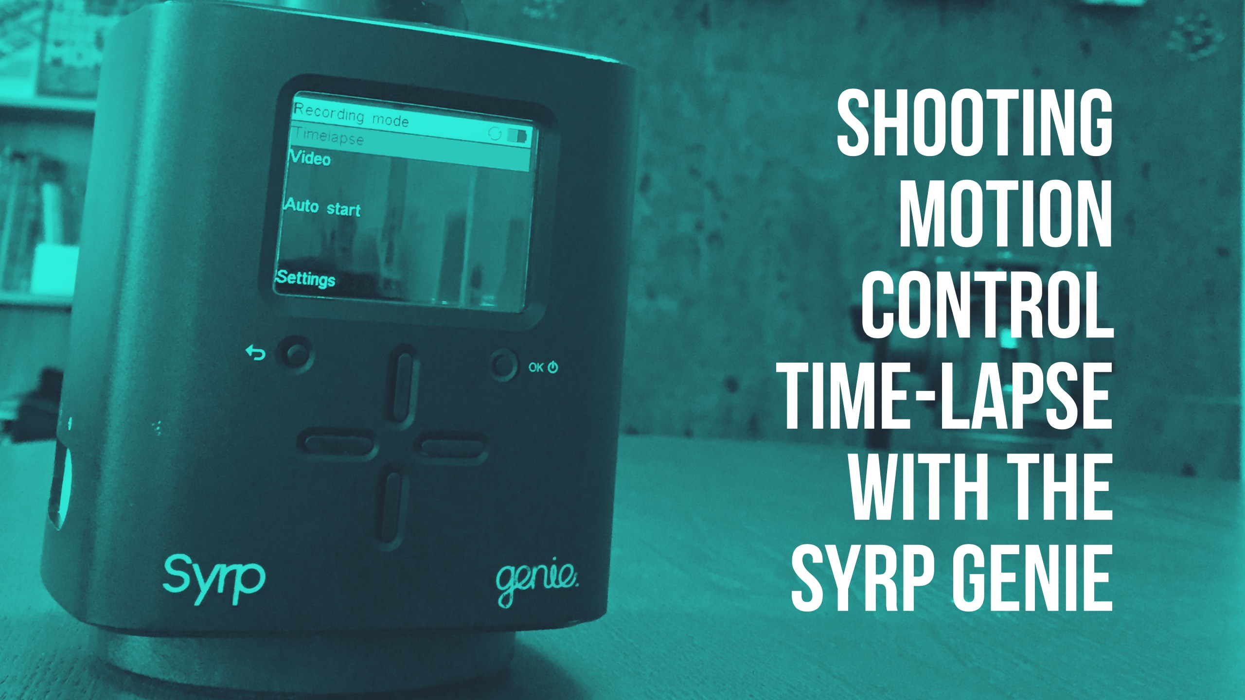 shooting-time-lapse-syrp-genie-jk-design